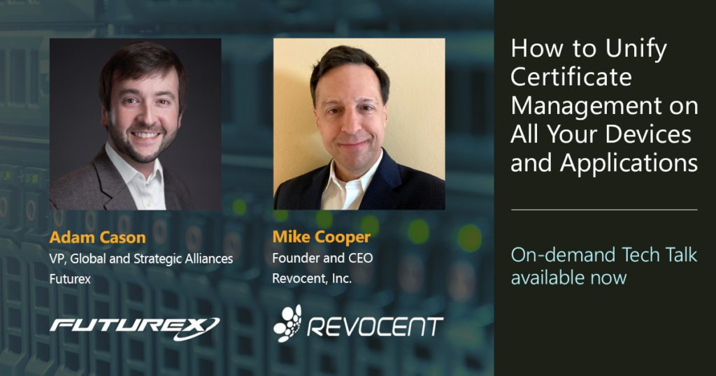 futurex and revocent 5 Key Takeaways from Our PKI Certificate Management Tech Talk